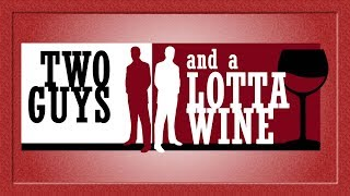 """Two Guys and a Lotta Wine: """"9th Annual Bubbles Show"""" (December 2019)"""