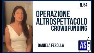 Operazione Altro Spettacolo Ep. 64 Daniela Ferolla