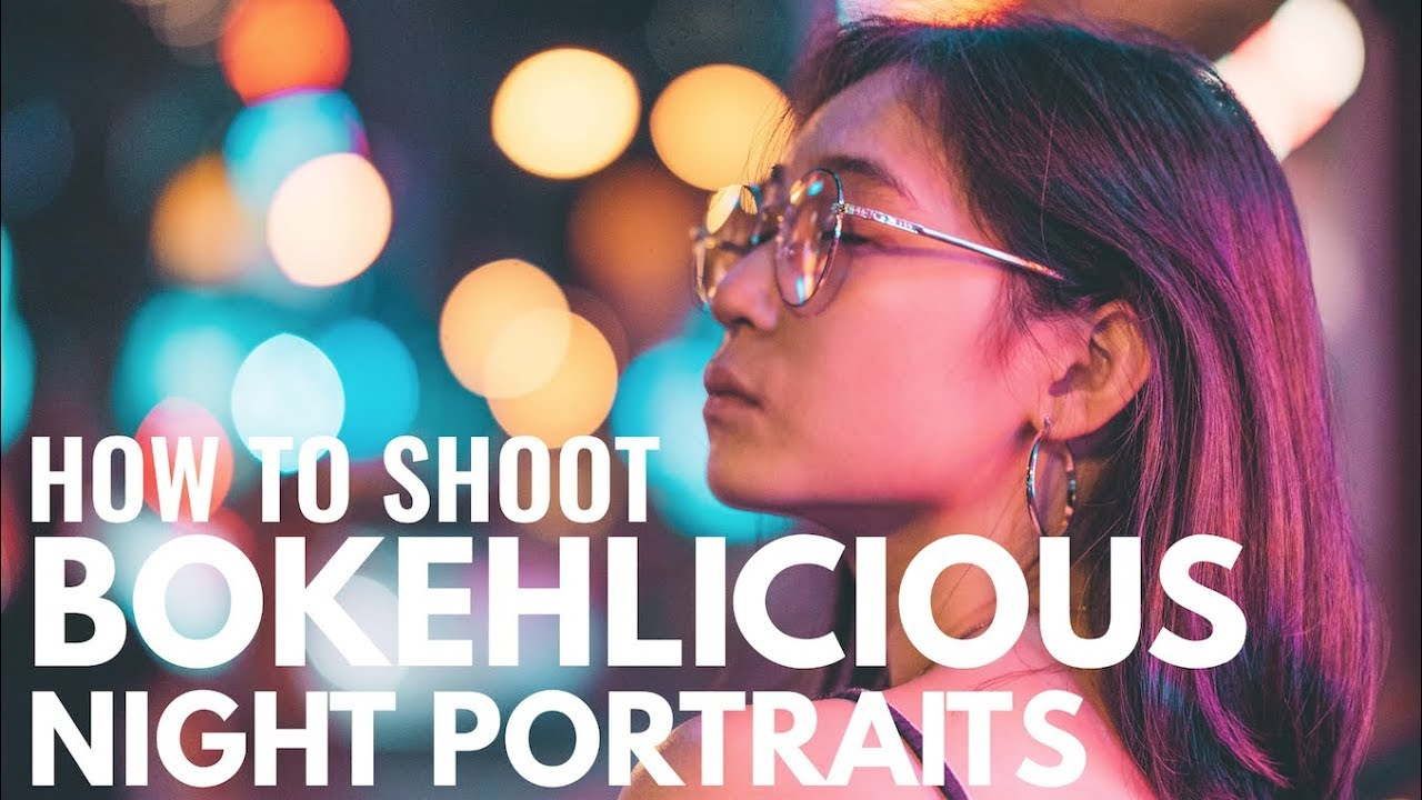 How To Shoot Bokehlicious Night Portraits By Gab Loste