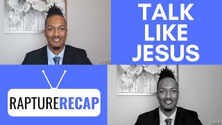 Talk Like Jesus | Who You Are In Christ | Rapture Recap 1-12-20
