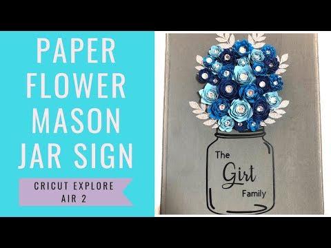 Paper Flower Mason Jar Sign | Cricut | Alyssa Girt