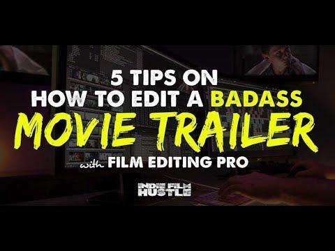 Trailer Editing Techniques to Cut a Badass Movie Trailer - IFH 181