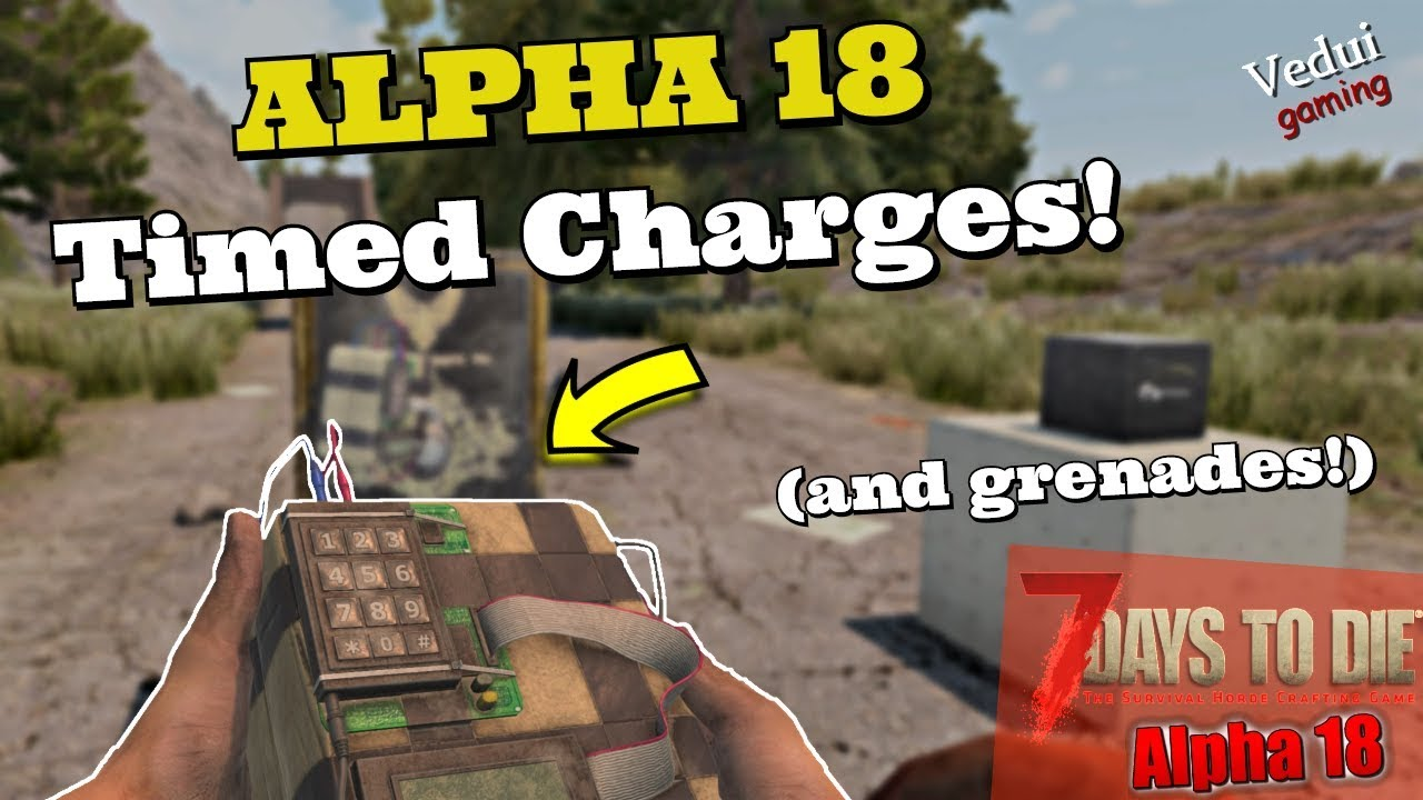 7 Days To Die Alpha 18 New Grenades And Sticky Bombs Vedui42