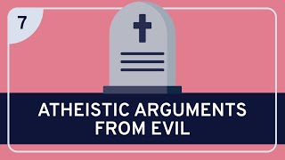 PHILOSOPHY - Religion: Classical Theism 7 (Atheistic Arguments from Evil)