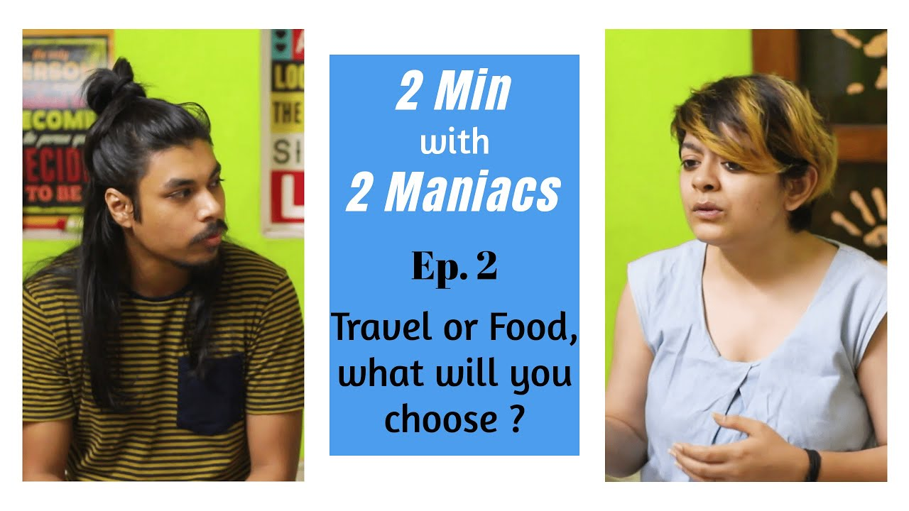 Download Ep 2  Travel or Food??   2 Min with 2 Maniacs