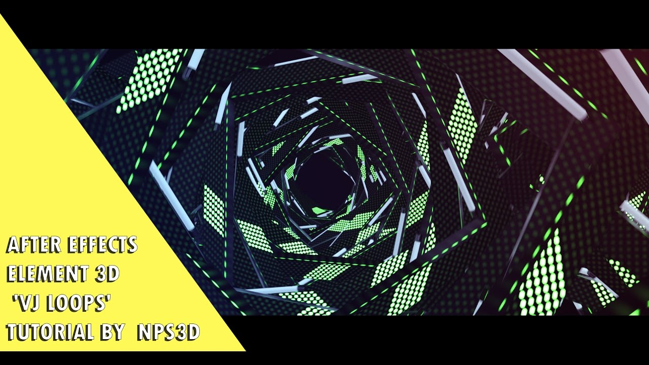 AFTER EFFECTS ELEMENT3D 'VJ LOOPS' TUTORIAL BY NPS3D