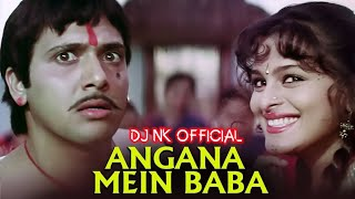 Angna Main Baba || Dutch mix || Dj NK Official Jbp || By Dj Aman Jbp