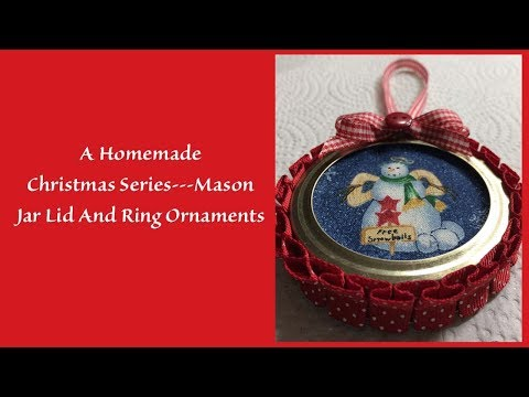 A Homemade Christmas Series---Ornaments Made With Mason Jar Rings And Lids