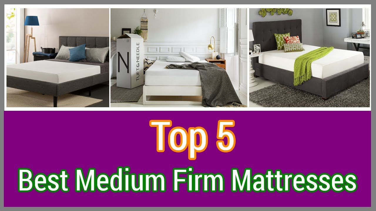 Mattress Top 5 Best Medium Firm 2018
