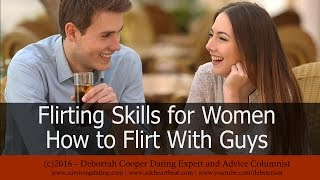 Dating Tips #22 - Flirting Tips for Women: How to Flirt With Men