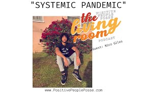 "The Living Room-""Systemic Pandemic"" Guest Nico Giles"