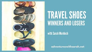 Travel Shoe Winners and Losers from Adventures with Sarah's Closet