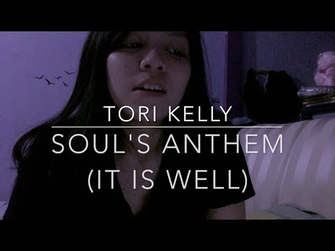 Tori Kelly - Soul's Anthem ( It Is Well ) Cover