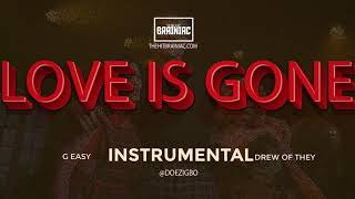 "G-Eazy ""Love Is Gone"" (INSTRUMENTAL) ft. Drew Love (of THEY.)"