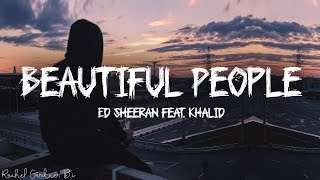 Ed Sheeran - Beautiful People feat. Khalid (Lyrics) Video