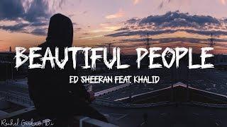 Download Ed Sheeran - Beautiful People feat. Khalid (Lyrics) Mp3 and Videos