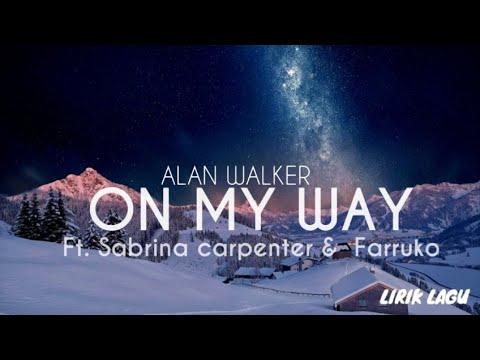 #alanwalker-#onmyway-alan-walker---on-my-way-ft.-sabrina-carpenter-&-farruko-(lyrics)