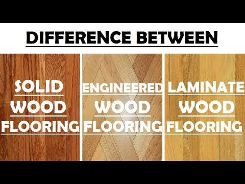Difference Between Solid Wood Flooring, Engineered Wood Flooring & Laminate Wood Flooring