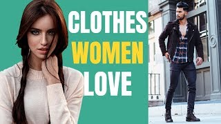 10 Clothing Items Men Wear That Women Love!