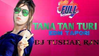 TANA TAN TURI EDM TAPORI TIGER MIX DJ TUSHAR RJN