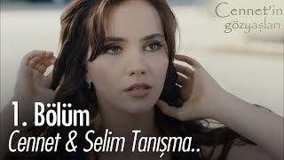 Cennet & Selim Tanışması - Cennet'in Gözyaşları 1. Bölüm