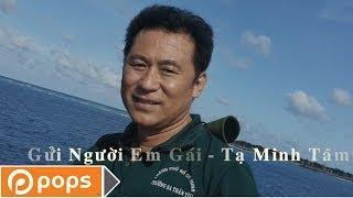 Gửi Người Em Gái - Tạ Minh Tâm [Official]