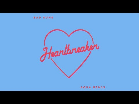 Bad Suns - Heartbreaker (Aqua Remix)