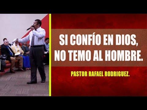 Pastor Rafael Rodriguez. Si Confío En Dios, No Temo Al Hombre  Sábado, 11 16 2019 PM
