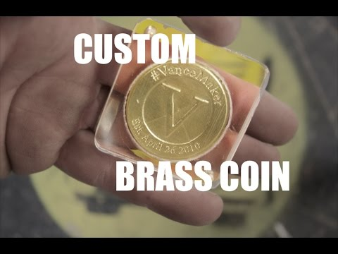 Custom Brass Coin for Vance Maker's Birthday