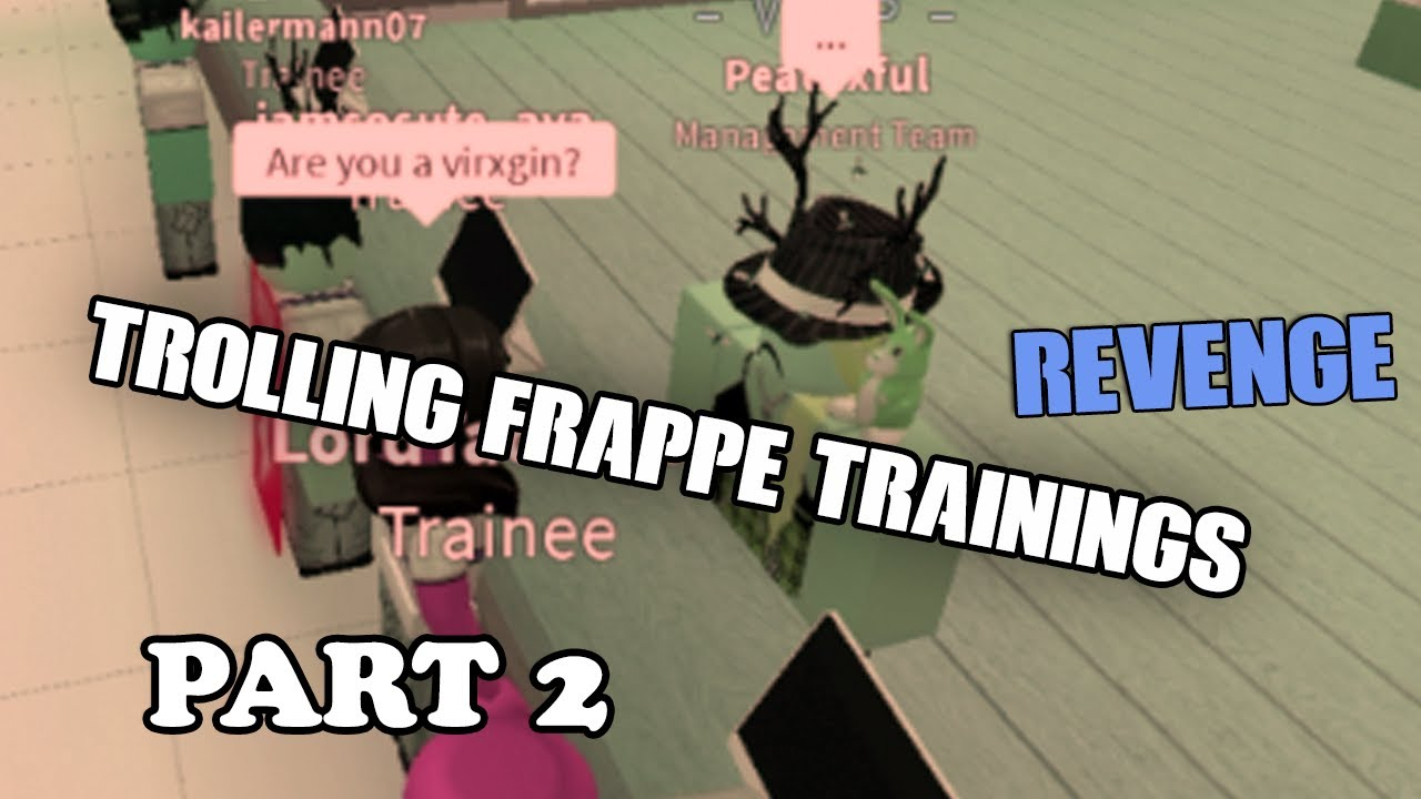 TROLLING AT FRAPPE TRAININGS- *FIRED!*- ROBLOX- [PART 2] [FT  NoobyGirl282]