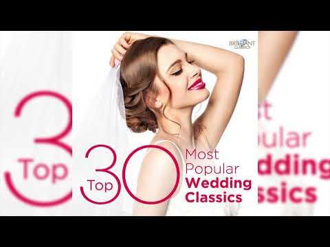 Top 30 Best Classical Wedding Music