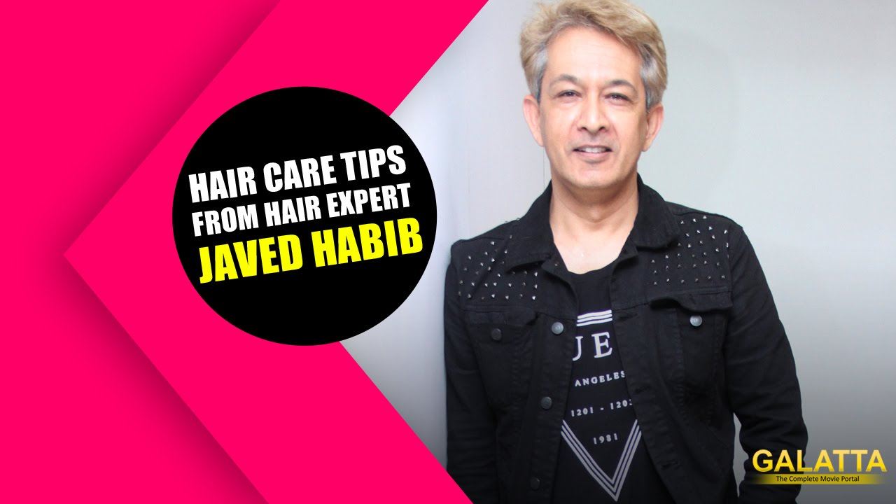 Hair Care Tips From Hair Expert Jawed Habib Youtube