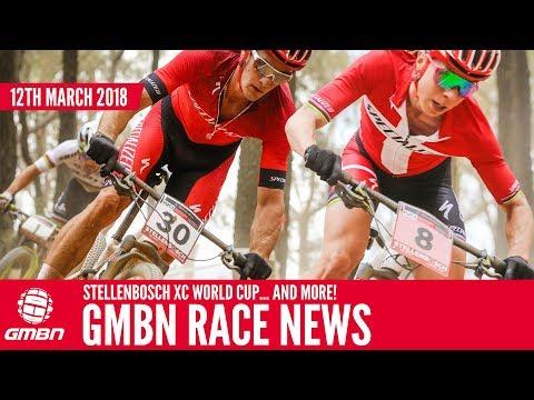 GMBN Mountain Bike Race News Show | Stellenbosch XC + Pre WC Season DH