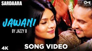 Jawani Song Video by Jazzy B -  Sardaara   Sukhshinder Shinda