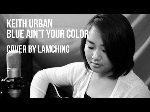 ★ Keith Urban - Blue ain't your color Cover by...