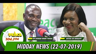 MIDDAY NEWS ON PEACE FM, OKAY FM, NEAT FM, HELLO FM (22/07/2019)