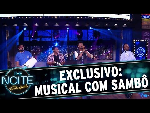 The Noite (02/05/16) EXCLUSIVO: Musical do grupo Sambô