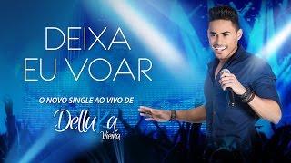 Delluka Vieira - Deixa eu Voar (Clipe Oficial)