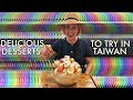 Delicious Desserts to Try in Taiwan