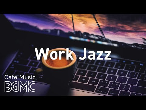 Work Jazz: Relaxing Jazzhop Music - Background Instrumental Concentration Slow Jazz And R&B Mix