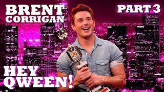 BRENT CORRIGAN on Hey Qween! - Part 3