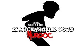 Gorillaz  Rise of the Ogre-Murdoc