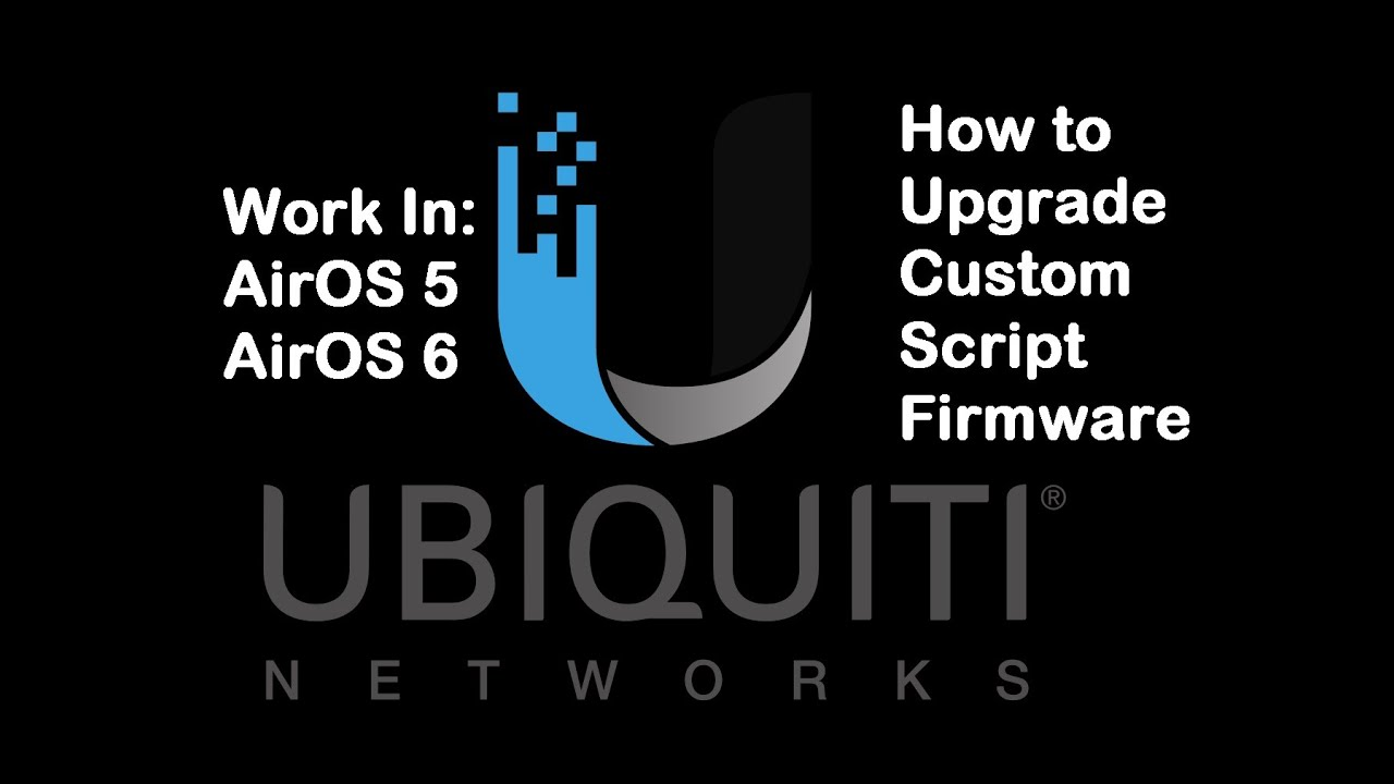 How to Download and Upload Custom Script Firmware in UBNT AirOS 5 and AirOS  6 - YouTube