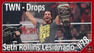 TWN: Drops - Seth Rollins Lesionado