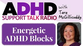How ADHD Energetic Blocks May Be Getting in Your Way | Podcast