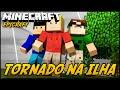 TORNADO NA ILHA! EPICISLAND -SÉRIE NOVA? (Feat. TazerCraft) #1