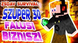 ZsDav survival: Szuper 30 #23: Falusi biznisz!