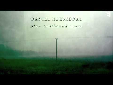 Daniel Herskedal 'Slow Eastbound Train' FULL ALBUM