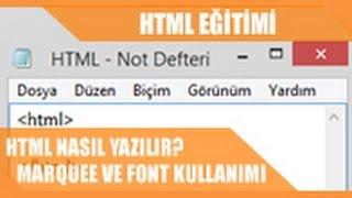 İnternet Programcılığı [HTML] - Html Nasıl Yazılır? Marquee, Font Kullanımı
