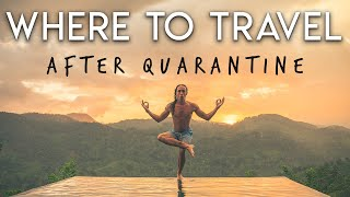 Top 10 Best Places to Travel After Quarantine